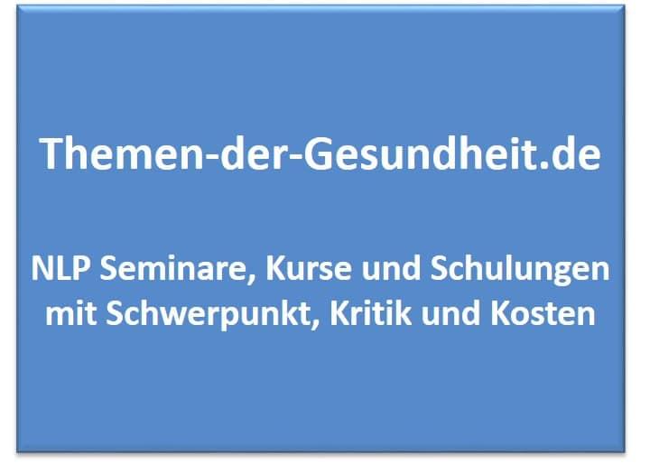 NLP Seminare, Kurse und Schulungen mit Schwerpunkt, Kritik und Kosten